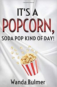 It's a Popcorn, Soda Pop, Kind of Day